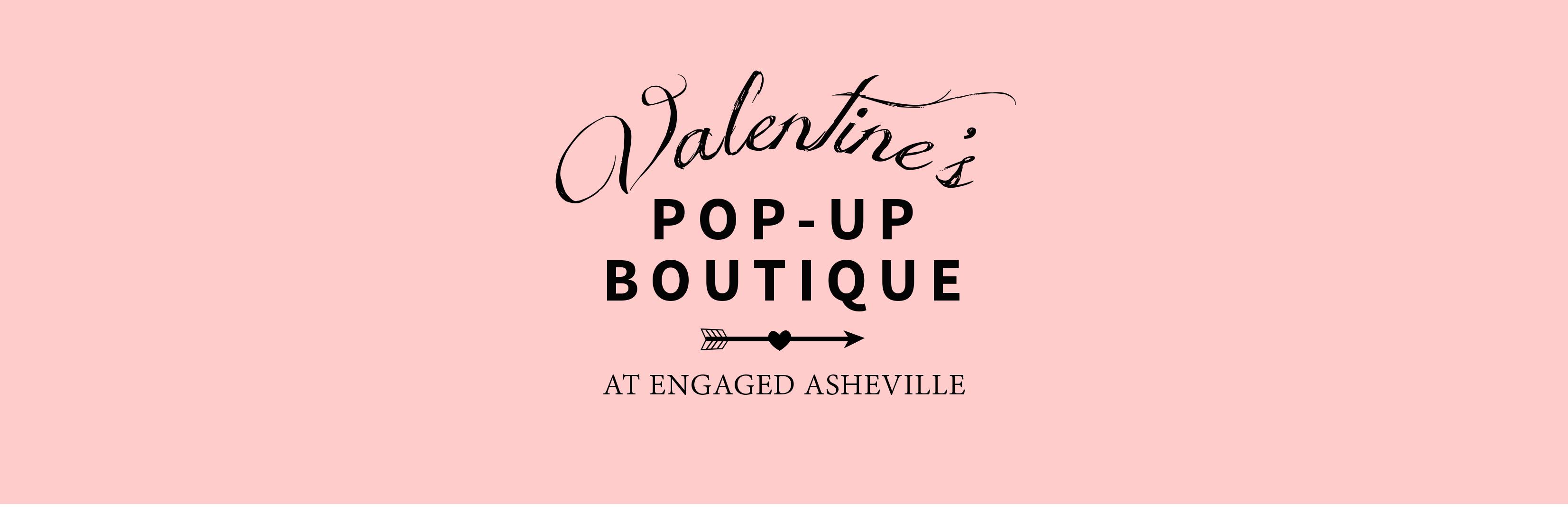 Valentine's Pop-Up Boutique
